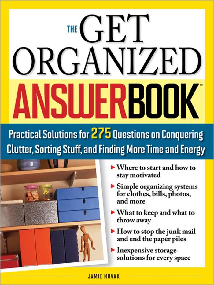 The Get Organized Answer Book By Novak, Jamie